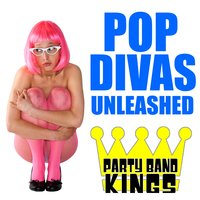 Pop Divas Unleashed — Party Band Kings