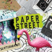 Scatterbrained — Paper Street