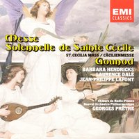 St. Celcilia Mass - Gounod — Шарль Гуно, Barbara Hendricks/Laurence Dale/Jean-Philippe Lafont/Georges Pretre