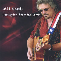 Caught In The Act — Bill Ward