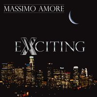 Exciting — Massimo Amore