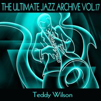 The Ultimate Jazz Archive, Vol. 17 — Teddy Wilson, Irving Berlin