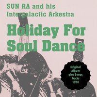 Holiday for Soul Dance — Sun Ra and His Astron Infinity Arkestra, Джордж Гершвин