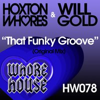 That Funky Groove — Hoxton Whores, Will Gold