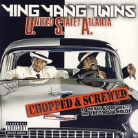 United States Of Atlanta (Chopped And Screwed) — Ying Yang Twins