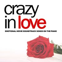 Crazy in Love (Emotional Movie Soundtrack Songs on the Piano) — TV Theme Tune Factory, Pianoramix
