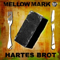 Hartes Brot — Mellow Mark