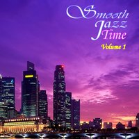 Smooth Jazz Time Compilation, Vol. 1 — сборник