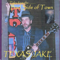 Tales from the Badside of Town — Texas Jake