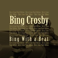 Bing With a Beat — Irving Berlin, Bing Crosby, Bob Scobey's Frisco Band
