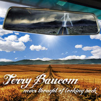 Never Thought of Looking Back — Terry Baucom