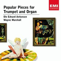 Popular pieces for Trumpet and Organ — Ole Edvard Antonsen, Wayne Marshall