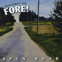 Open Road — Kevin Dorsey and FORE!