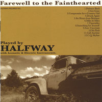 Farewell To The Fainthearted — Halfway