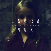 Save A Little Love — Laura Nox