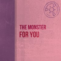 For You — The Monster
