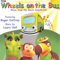 The Wheels on the Bus — Roger Daltrey, Laura Hall