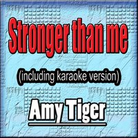 Stronger Than Me — Amy Tiger