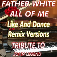 All of Me — Father White