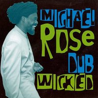 Dub Wicked — Michael Rose