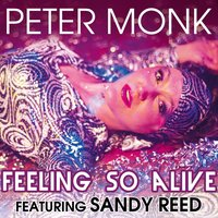 Feeling So Alive — Peter Monk, Sandy Reed