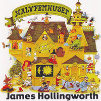 Halvfemhuset — James Hollingworth