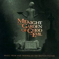 "Music From And Inspired By The ""Midnight In The Garden Of Good And Evil"" Motion Picture — Music From And Inspired By The ""Midnight In The Garden Of Good And Evil"" Motion Picture"