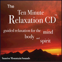 The Ten Minute Relaxation - Sunrise Mountain Sounds — Nelson May