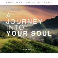 A Journey into Your Soul (Emotional Chillout Gems) — сборник