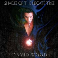 Shades of the Hecate Tree — David Wood