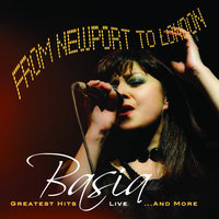 From Newport To London: Greatest Hits Live..and More — Basia