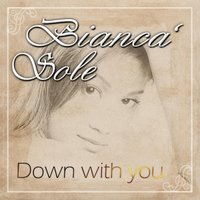 Down With You — Bianca' Sole