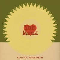 Glad You Never Fake It - Single — Yah Meek