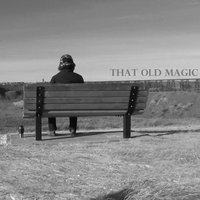 That Old Magic (feat. Richie Wilcox) — Aaron Collier