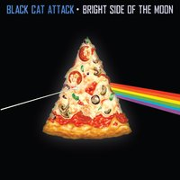 Bright Side of the Moon — Black Cat Attack