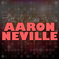 Tell It Like It Is — Aaron Neville