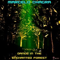 Dance in the Enchanted Forest — Marcelo Chagra