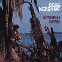 Spanish Moss — Doug Kershaw