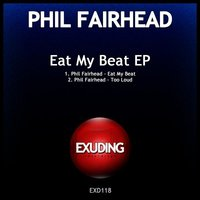Eat My Beat — Phil Fairhead