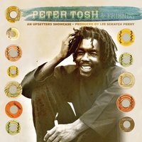 An Upsetters Showcase — Peter Tosh & Friends