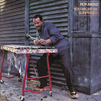 You Might Be Surprised — Roy Ayers