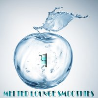 Melted Lounge Smoothies, Vol. 1 — сборник