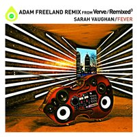 Fever — Sarah Vaughan, Adam Freeland