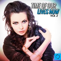 Time of Our Lives Now, Vol. 2 — сборник