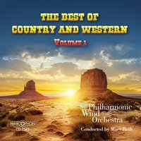 The Best of Country & Western, Volume 1 — Marc Reift Philharmonic Wind Orchestra
