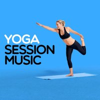 Yoga Session Music — Yoga, Yoga Tribe