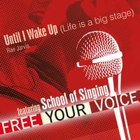 Until I Wake Up — Schüler von 'Free Your Voice' School of Singing