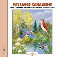 Paysages canadiens - Canadian Soundscapes — Frémeaux Nature