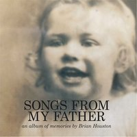 Songs from My Father — Brian Houston