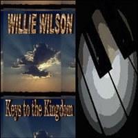 Keys to the Kingdom — Willie Wilson